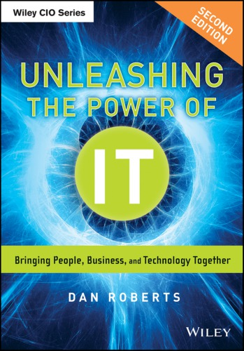 Unleashing the power of IT : bringing people, business, and technology together