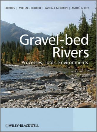 Gravel-Bed Rivers: Processes, Tools, Environments