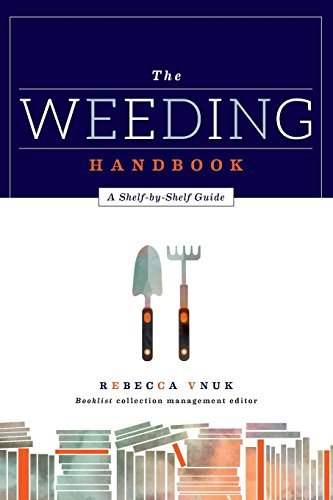 The weeding handbook : a shelf-by-shelf guide