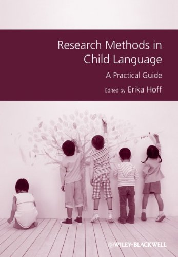 Research Methods in Child Language: A Practical Guide (GMLZ - Guides to Research Methods in Language and Linguistics)