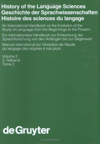 History of the Language Sciences: An International Handbook on the Evolution of the Study of Language from the Beginnings to the Present