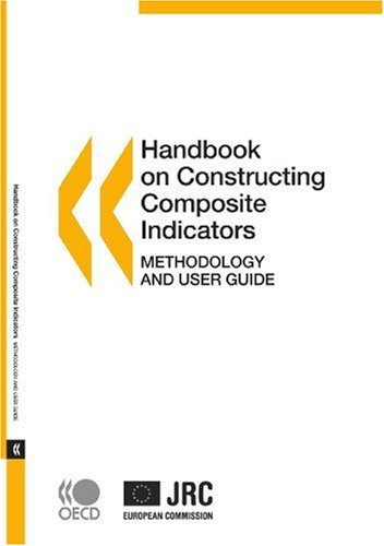 Handbook on Constructing Composite Indicators: Methodology and User Guide