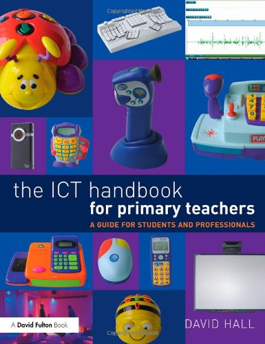 The ICT Handbook for Primary Teachers: A Guide for Students and Professionals