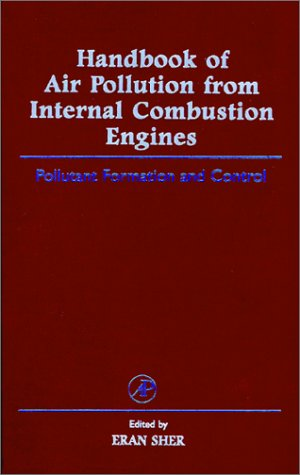 Handbook of air pollution from internal combustion engines: pollutant formation and control