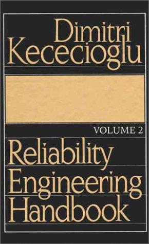 Reliability Engineering Handbook (Volume 2)