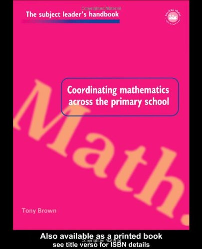 Coordinating Mathematics Across the Primary School (Subject Leaders Handbooks)