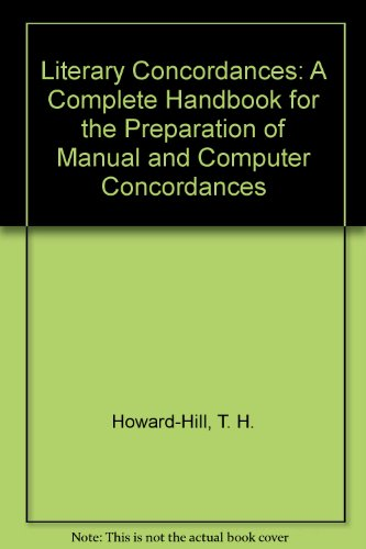 Literary Concordances. A Complete Handbook for the Preparation of Manual and Computer Concordances