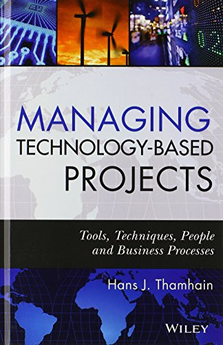 Managing technology-based projects : tools, techniques, people, and business processes