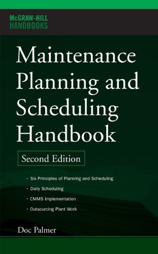 Maintenance Planning and Scheduling Handbook, 2nd Edition (McGraw-Hill Handbooks)
