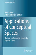 Applications of Conceptual Spaces: The Case for Geometric Knowledge Representation