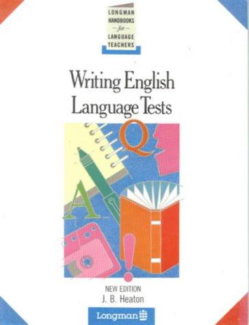 Writing English Language Tests (Longman Handbooks for Language Teachers)