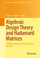 Algebraic Design Theory and Hadamard Matrices: ADTHM, Lethbridge, Alberta, Canada, July 2014