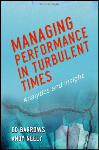 Managing performance in turbulent times : analytics and insight