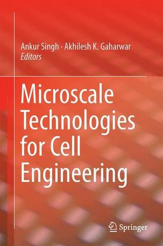 Microscale Technologies for Cell Engineering