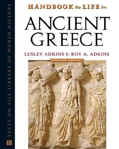Handbook To Life In Ancient Greece, Updated Edition (Facts on File Library of World History)
