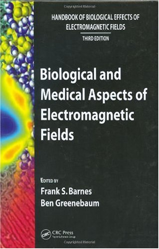Handbook of biological effects of electromagnetic fields. Biological and medical aspects of electromagnetic fields
