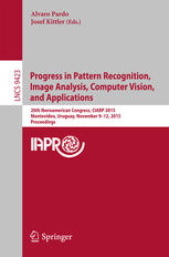 Progress in Pattern Recognition, Image Analysis, Computer Vision, and Applications: 20th Iberoamerican Congress, CIARP 2015, Montevideo, Uruguay, Nove