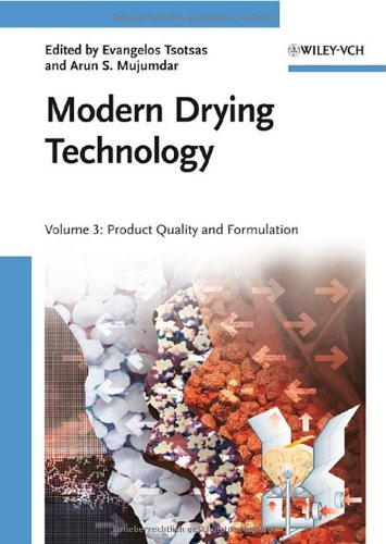 Modern Drying Technology, Product Quality and Formulation, Volume 3