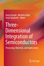Three-Dimensional Integration of Semiconductors: Processing, Materials, and Applications
