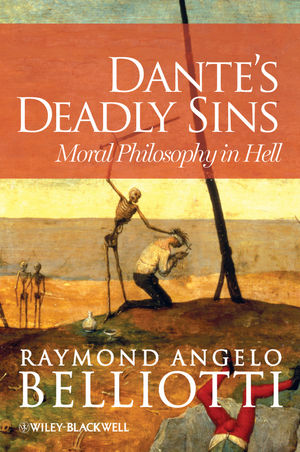 Dantes Deadly Sins: Moral Philosophy in Hell