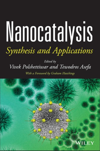 Nanocatalysis : synthesis and applications