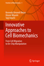 Innovative Approaches to Cell Biomechanics: From Cell Migration to On-Chip Manipulation
