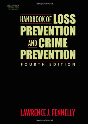 Handbook of Loss Prevention and Crime Prevention, Fourth Edition