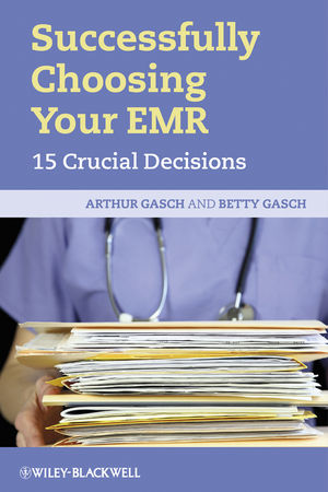 Successfully Choosing Your EMR: 15 Crucial Decisions