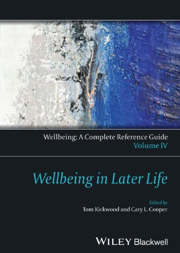 Wellbeing: A Complete Reference Guide, Wellbeing in Later Life Volume IV