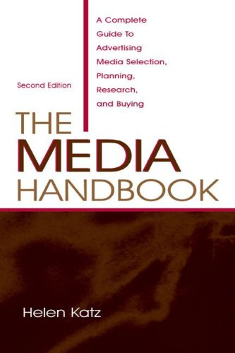 The Media Handbook: A Complete Guide to Advertising Media Selection, Planning, Research, and Buying (Volume in Leas Communication Series)