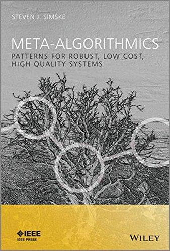 Meta-algorithmics : patterns for robust, low cost, high quality systems