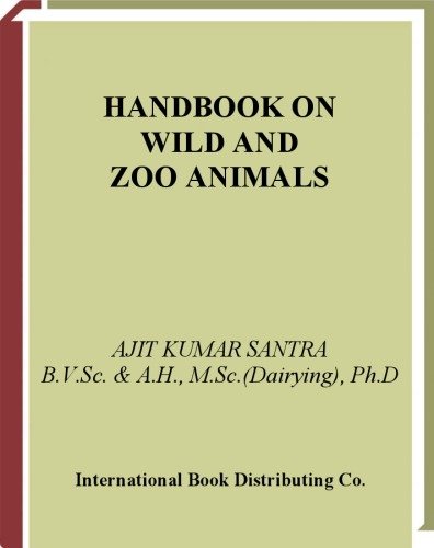 Handbook on Wild and Zoo Animals: A Treatise for Students of Veterinary, Zoology, Forestry and Environmental Science