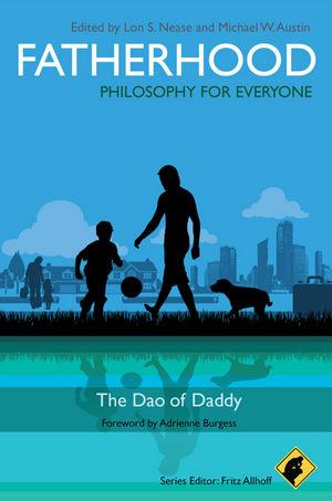 Fatherhood - Philosophy for Everyone