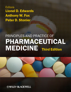 Principles and Practice of Pharmaceutical Medicine, Third Edition