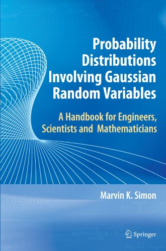 Probability distributions involving Gaussian random variables: a handbook for engineers and scientists