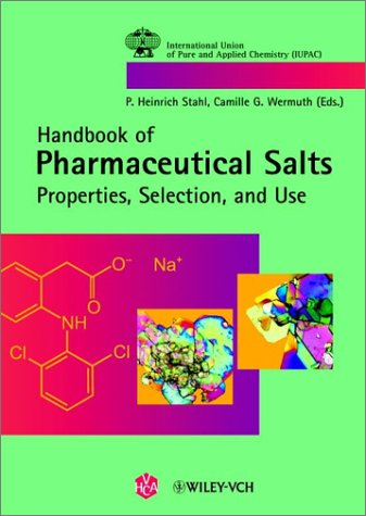 Handbook of Pharmaceutical Salts : Properties, Selection, and Use
