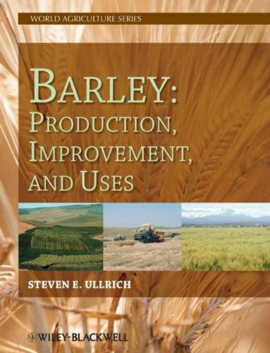 Barley: Production, Improvement, and Uses (World Agriculture Series)