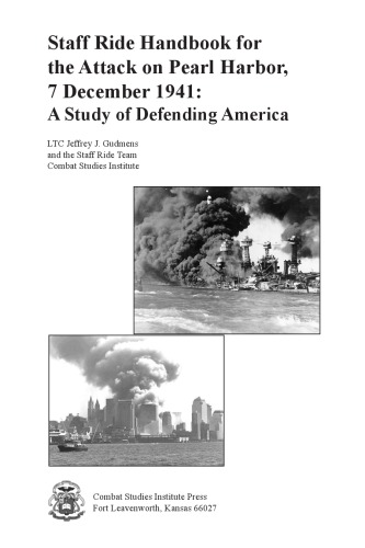 Staff ride handbook for the attack on Pearl Harbor, 7 December 1941 : a study of defending America