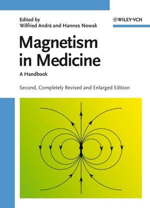 Magnetism in Medicine: A Handbook, Second Edition