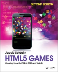HTML5 Games, 2nd Edition: Creating Fun with HTML5, CSS3 and WebGL