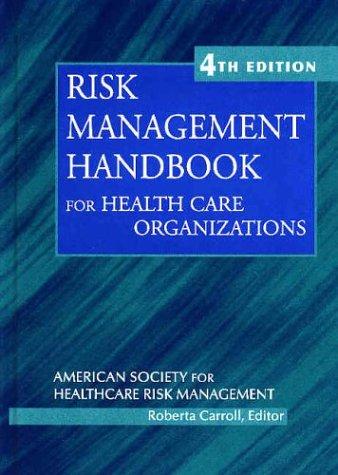 Risk Management Handbook for Health Care Organizations (J-B AHA Press)