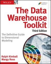 The Data Warehouse Toolkit, 3rd Edition: The Definitive Guide to Dimensional Modeling