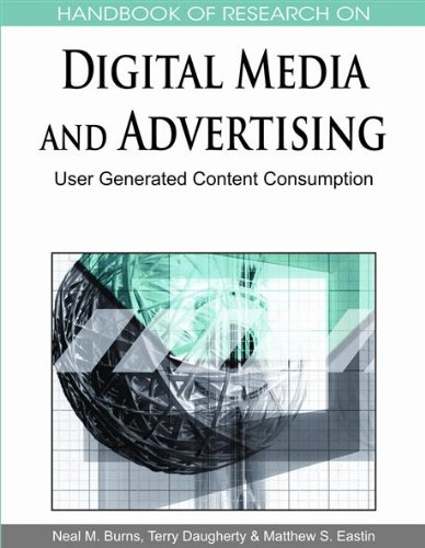 Handbook of Research on Digital Media and Advertising: User Generated Content Consumption (1 volume)