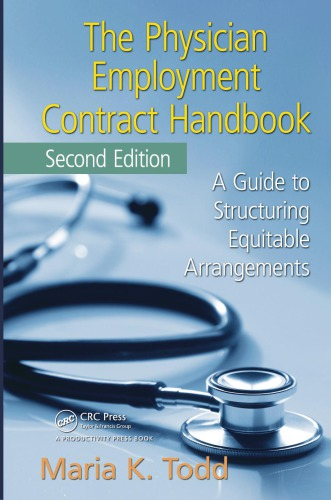 The Physician Employment Contract Handbook, Second Edition : A Guide to Structuring Equitable Arrangements