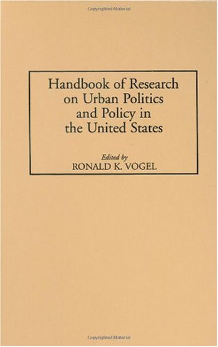 Handbook of Research on Urban Politics and Policy in the United States (Handbook of Research on Urban Politics & Policy in the Unite)