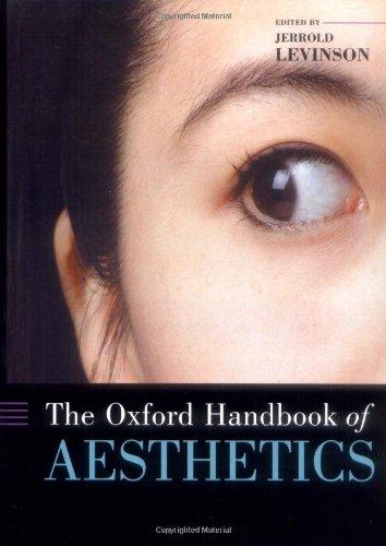 The Oxford Handbook of Aesthetics (Oxford Handbooks Series)
