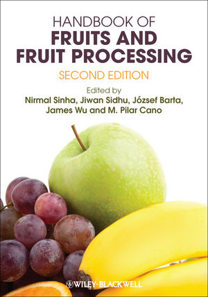 Handbook of Fruits and Fruit Processing, Second Edition