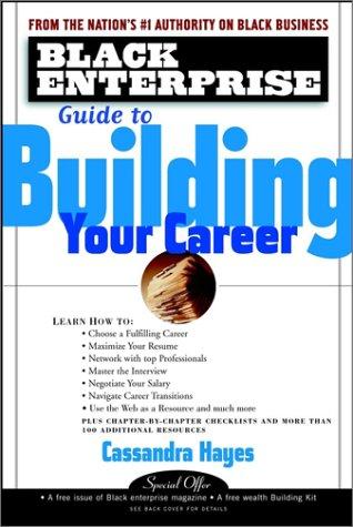 Black Enterprise Guide to Building Your Career (Black Enterprise Series)