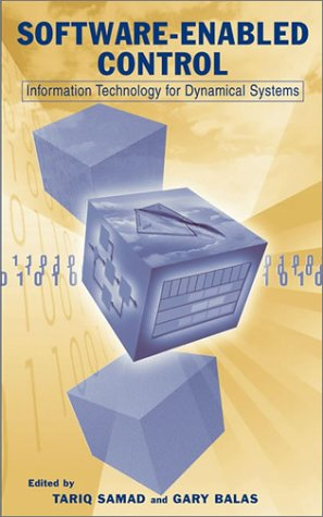 Software-Enabled Control: Information Technology for Dynamical Systems