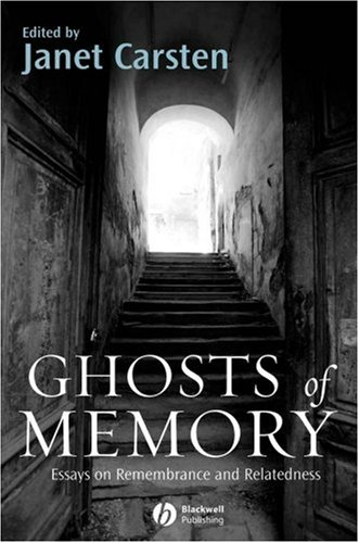 Ghosts of Memory: Essays on Remembrance and Relatedness